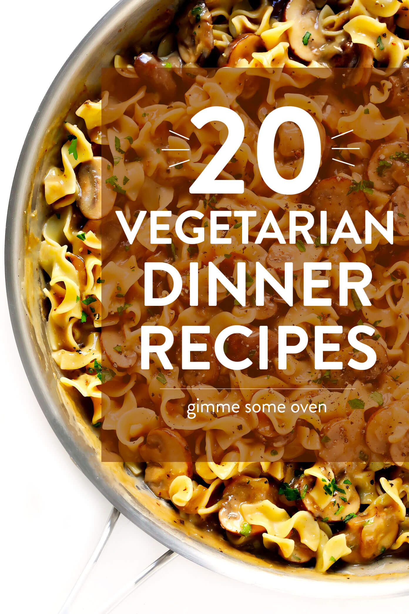 20 Vegetarian Dinner Recipes That Everyone Will Love Gimme Some
